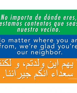 We're Glad You're Our Neighbor Sign 3 languages from The Next Wave Printing