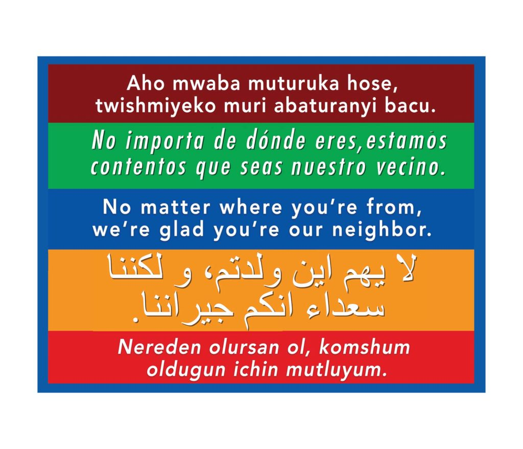 We're Glad You're Our Neighbor Sign 5 languages from The Next Wave Printing